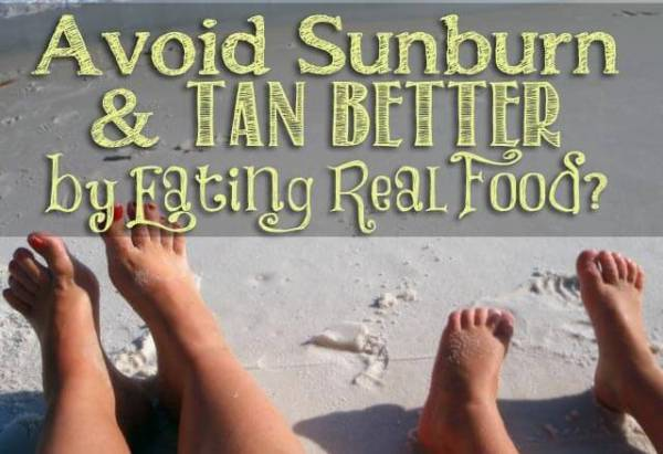 Avoid-sunburn-and-tan-more-easily-by-eating-real-food